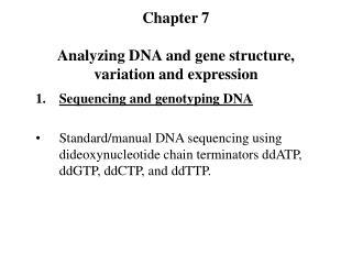 Chapter 7 Analyzing DNA and gene structure, variation and expression