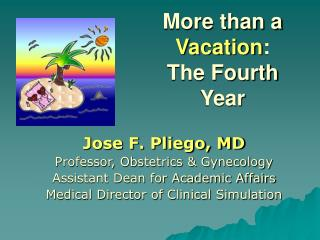 More than a  Vacation :  The Fourth Year