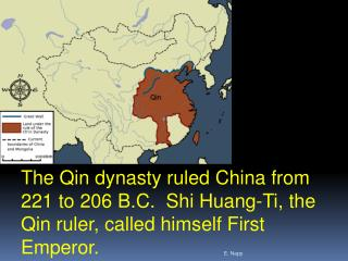 The Qin dynasty ruled China from