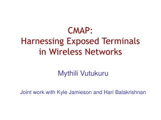CMAP:  Harnessing Exposed Terminals in Wireless Networks