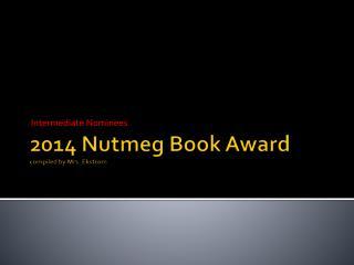 2014 Nutmeg Book Award compiled by Mrs. Ekstrom