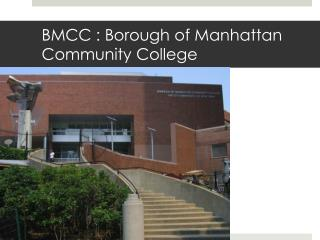 BMCC : Borough of Manhattan Community College