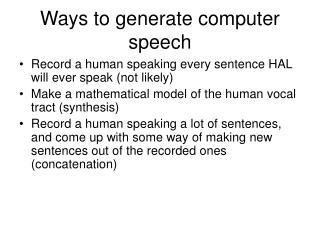 Ways to generate computer speech