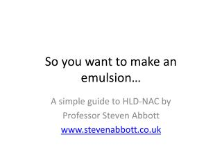 So you want to make an emulsion