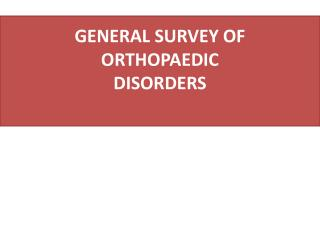 GENERAL SURVEY OF ORTHOPAEDIC DISORDERS