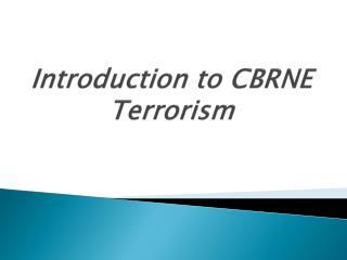 Introduction to CBRNE Terrorism