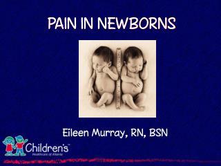PAIN IN NEWBORNS