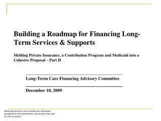 Long-Term Care Financing Advisory Committee December 10, 2009