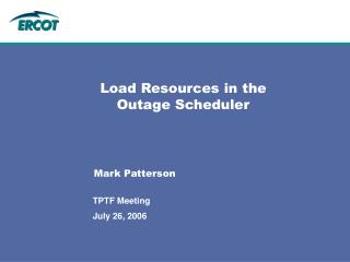 Load Resources in the  Outage Scheduler