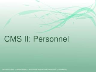 CMS II: Personnel