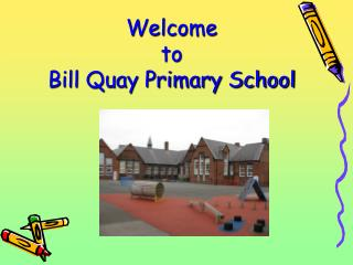 Welcome  to  Bill Quay Primary School