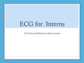 ECG for  Interns