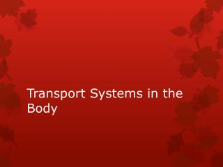 Transport Systems in the Body