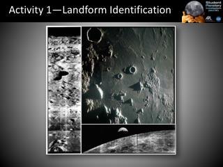 Activity 1�Landform Identification