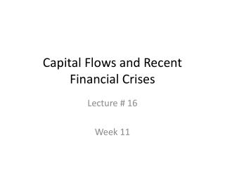 Capital Flows and Recent Financial Crises