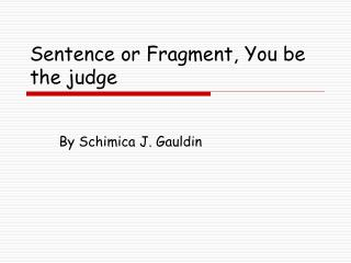 Sentence or Fragment, You be the judge