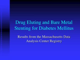 Drug Eluting and Bare Metal Stenting for Diabetes Mellitus