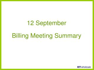 12 September  Billing Meeting Summary