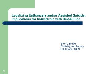 Legalizing Euthanasia and/or Assisted Suicide:  Implications for Individuals with Disabilities