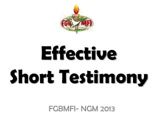 Effective  Short Testimony