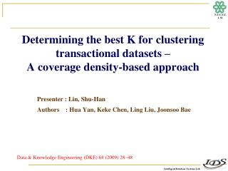 Determining the best K for clustering transactional datasets – A coverage density-based approach