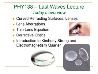 PHY138 – Last Waves Lecture Today's overview