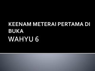WAHYU 6