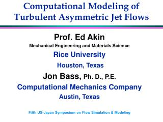 Computational Modeling of Turbulent Asymmetric Jet Flows