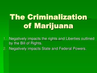 The Criminalization of Marijuana