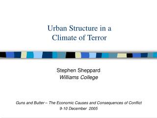 Urban Structure in a  Climate of Terror