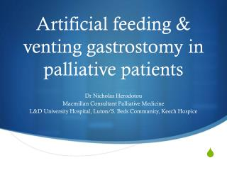 Artificial feeding & venting gastrostomy in palliative patients