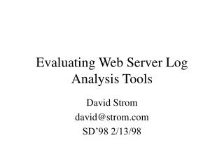 Evaluating Web Server Log Analysis Tools
