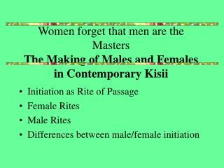 Women forget that men are the Masters The Making of Males and Females in Contemporary Kisii