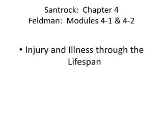 Santrock:  Chapter 4 Feldman:  Modules 4-1 & 4-2