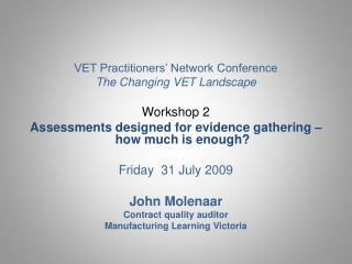 VET Practitioners  Network Conference The Changing VET Landscape  Workshop 2 Assessments designed for evidence gathering