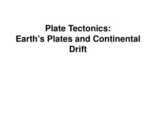 Plate Tectonics: Earth's Plates and Continental Drift