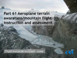 Part 61 Aeroplane terrain awareness/mountain flight instruction and assessment