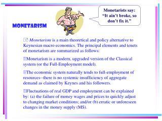 """Monetarists say: """"It ain't broke, so don't fix it."""""""