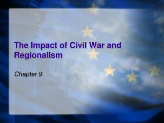 The Impact of Civil War and Regionalism
