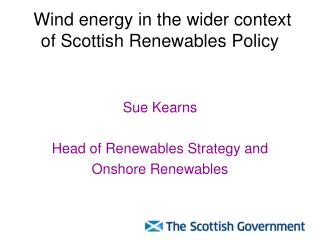 Wind energy in the wider context of Scottish Renewables Policy