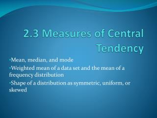 2.3 Measures of Central Tendency