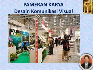 PAMERAN KARYA  Desain Komunikasi Visual