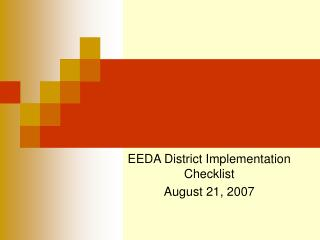 EEDA District Implementation Checklist August 21, 2007