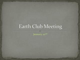 Earth Club Meeting