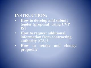 INSTRUCTION: How to develop and submit tender  ( proposal )  using CVP IS?
