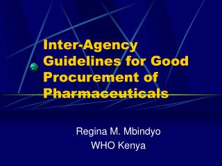Inter-Agency Guidelines for Good Procurement of Pharmaceuticals
