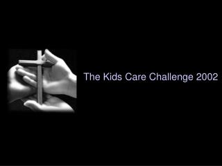 The Kids Care Challenge 2002