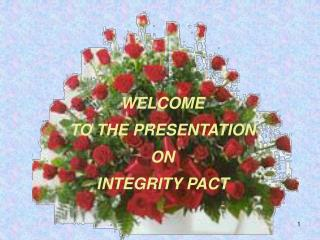 WELCOME  TO THE PRESENTATION  ON INTEGRITY PACT