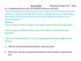 Board Work                  Monday October 22 nd  , 2012