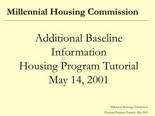 Additional Baseline Information Housing Program Tutorial May 14, 2001